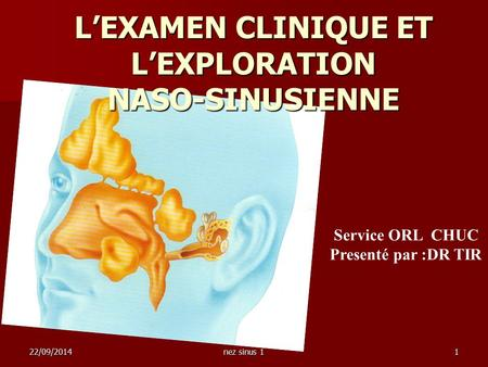 L'EXAMEN CLINIQUE ET L'EXPLORATION NASO-SINUSIENNE