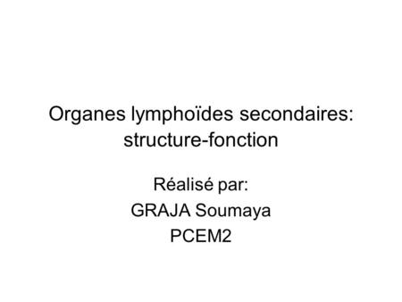 Organes lymphoïdes secondaires: structure-fonction