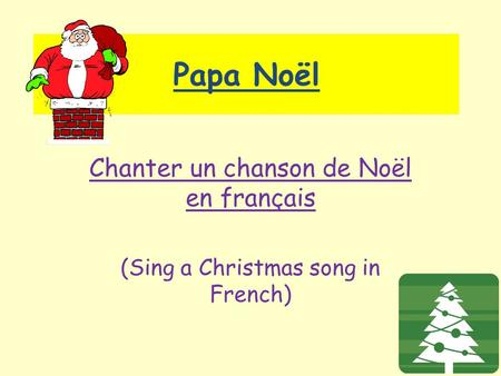 Papa Noël Chanter un chanson de Noël en français (Sing a Christmas song in French)