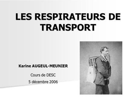 LES RESPIRATEURS DE TRANSPORT