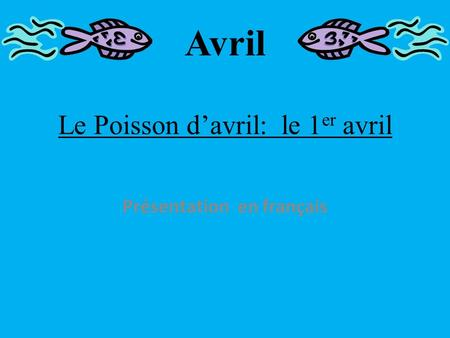 Le Poisson d'avril: le 1er avril