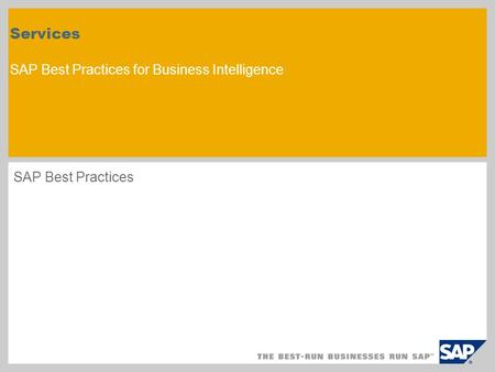 Services SAP Best Practices for Business Intelligence SAP Best Practices.