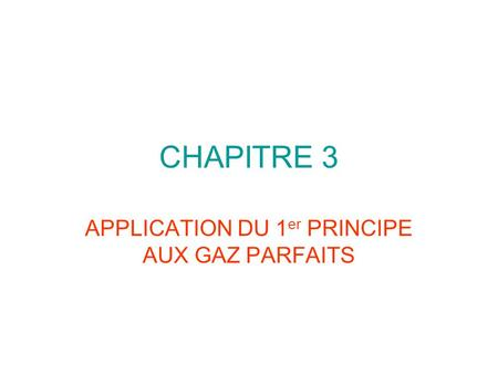 APPLICATION DU 1er PRINCIPE AUX GAZ PARFAITS