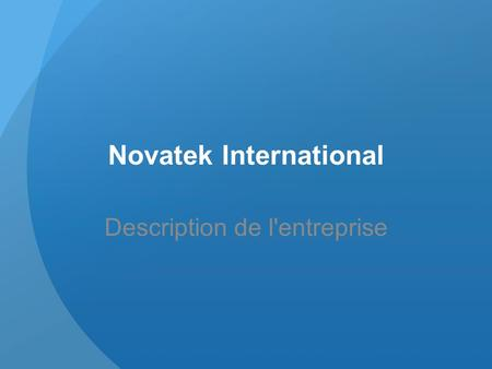 Novatek International Description de l'entreprise.