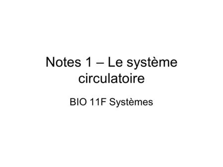Notes 1 – Le système circulatoire