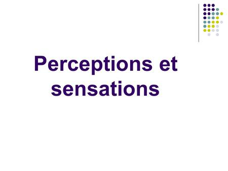 Perceptions et sensations