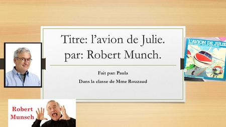 Titre: l'avion de Julie. par: Robert Munch.