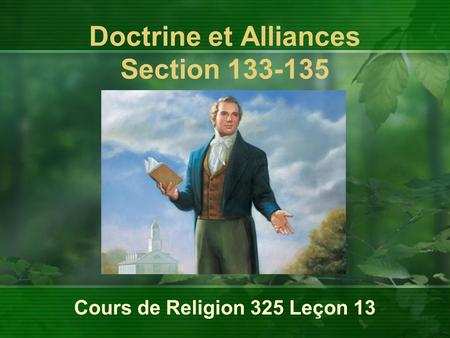 Cours de Religion 325 Leçon 13 Doctrine et Alliances Section 133-135.