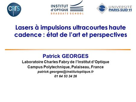 Patrick GEORGES Laboratoire Charles Fabry de l'Institut d'Optique