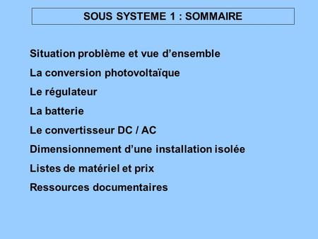 SOUS SYSTEME 1 : SOMMAIRE