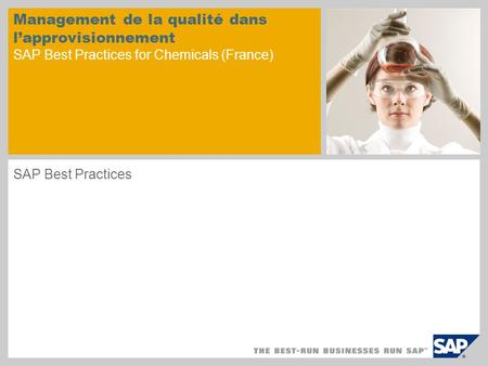 Management de la qualité dans l'approvisionnement SAP Best Practices for Chemicals (France) SAP Best Practices.