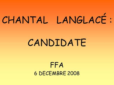 CHANTAL LANGLACÉ : CANDIDATE