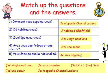 Match up the questions and the answers.