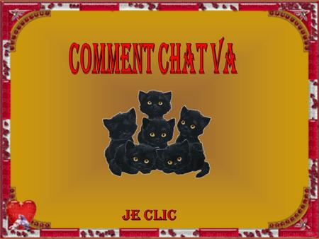 Comment chat va je clic.