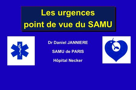 Les urgences point de vue du SAMU