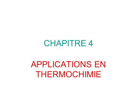 APPLICATIONS EN THERMOCHIMIE