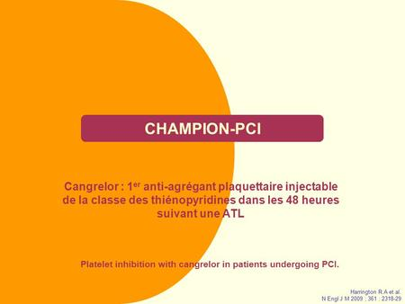 Platelet inhibition with cangrelor in patients undergoing PCI.