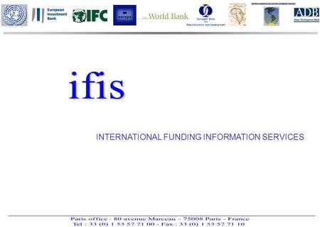 European Bank for Reconstruction and Development INTERNATIONAL FUNDING INFORMATION SERVICES.