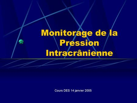 Monitorage de la Pression Intracrânienne