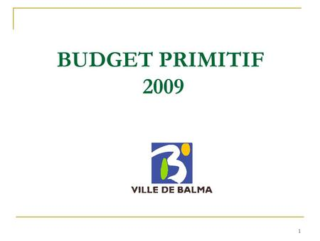 1 BUDGET PRIMITIF 2009. 2 Vue d'ensemble du BP2009 par section.