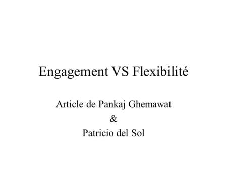Engagement VS Flexibilité Article de Pankaj Ghemawat & Patricio del Sol.