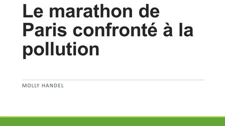 Le marathon de Paris confronté à la pollution MOLLY HANDEL.