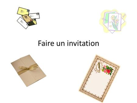 Faire un invitation.