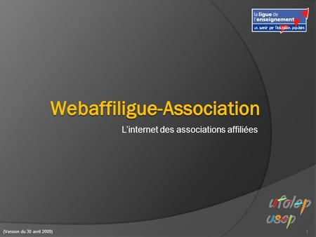 L'internet des associations affiliées 1 (Version du 30 avril 2009)