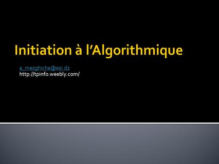 Initiation à l'Algorithmique