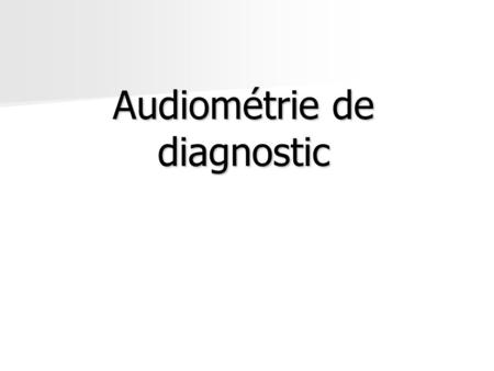 Audiométrie de diagnostic