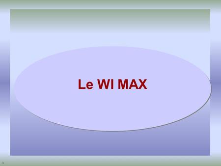 1 Le WI MAX. 2 LES CHIFFRES ACTUELS WIMAX o Bandes 3,5 & 26 GHz o Worldwide Interoperability for Microwave Access o Principaux intervenants: - IFW (Iliad)