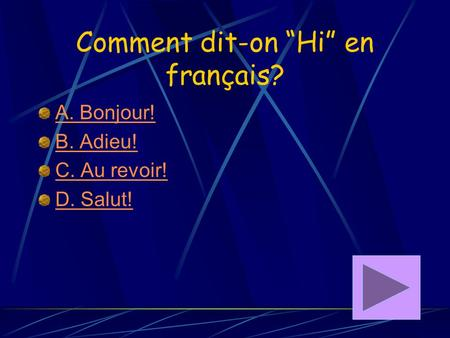 "Comment dit-on ""Hi"" en français?"