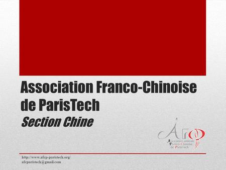 Association Franco-Chinoise de ParisTech Section Chine