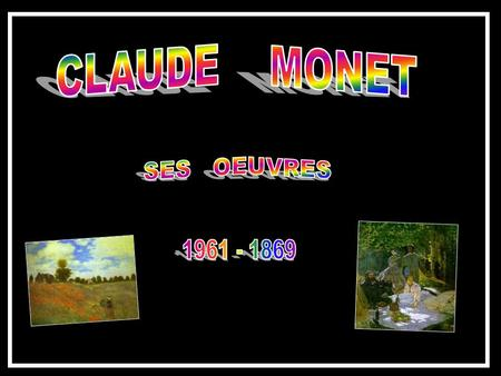 CLAUDE MONET SES OEUVRES 1961 - 1869.