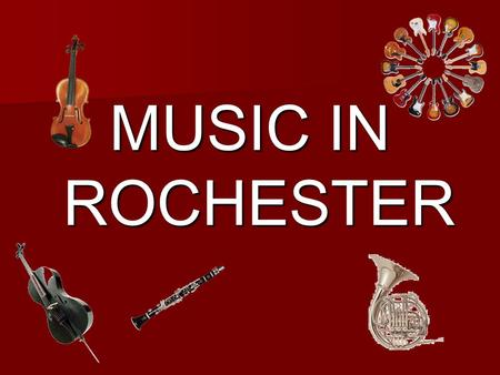 MUSIC IN ROCHESTER. Emma plays the cello. Alex plays the French Horn.
