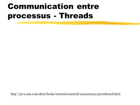 Communication entre processus - Threads