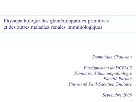 Physiopathologie des glomérulopathies primitives