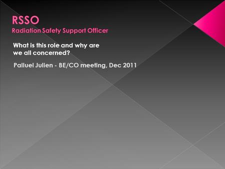 What is this role and why are we all concerned? Palluel Julien - BE/CO meeting, Dec 2011.