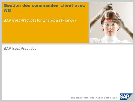 Gestion des commandes client avec WM SAP Best Practices for Chemicals (France) SAP Best Practices.