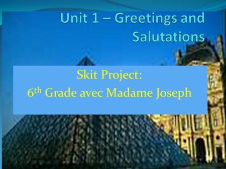 Unit 1 – Greetings and Salutations