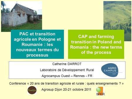 PAC et transition agricole en Pologne et Roumanie : les nouveaux termes du processus CAP and farming transition in Poland and Romania : the new terms of.