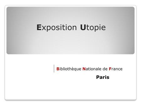 Exposition Utopie Bibliothèque Nationale de France Paris.
