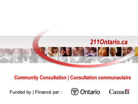 211Ontario.ca Community Consultation | Consultation communautaire Funded by | Financé par :