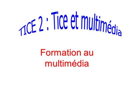 Formation au multimédia