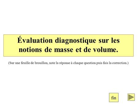 Évaluation diagnostique sur les notions de masse et de volume.