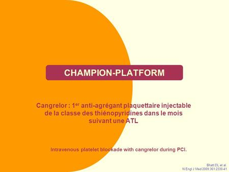 Intravenous platelet blockade with cangrelor during PCI.