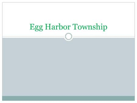 Egg Harbor Township. Introduction Je m'appelle Maya. J'habite a Egg Harbor Township au New Jersey.