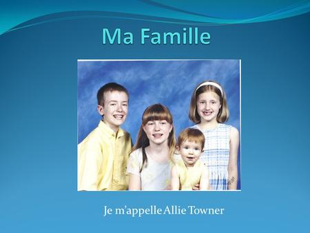Je m'appelle Allie Towner