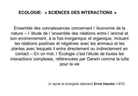 ECOLOGIE: « SCIENCES DES INTERACTIONS »
