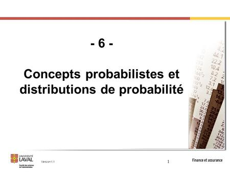 - 6 - Concepts probabilistes et distributions de probabilité 1 Version 1.1.